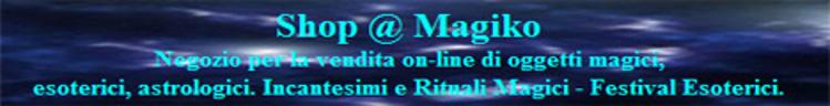 Shop @ Magiko - Vendita online prodotti esoterici e magici. Rituali e Festival Anno magico!