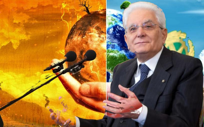 Il Presidente della Repubblica sui pericoli dei cambiamenti climatici