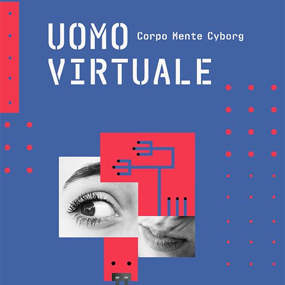 """A Torino apre la mostra """"Uomo virtuale, Corpo, Mente, Cyborg"""""""